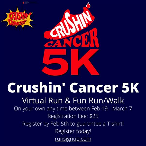 Crushin Cancer 5K February 19-March 7